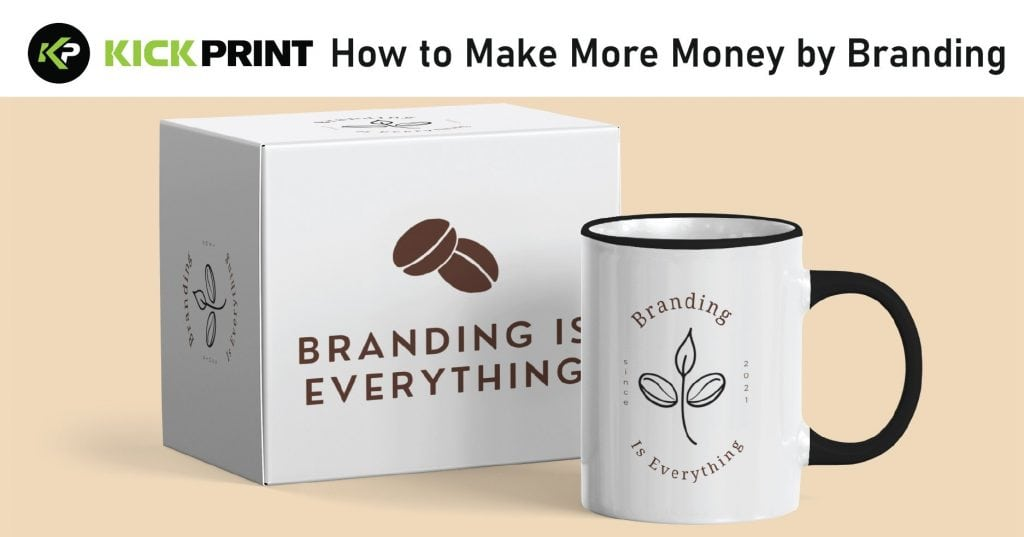 How to Make More Money by Branding